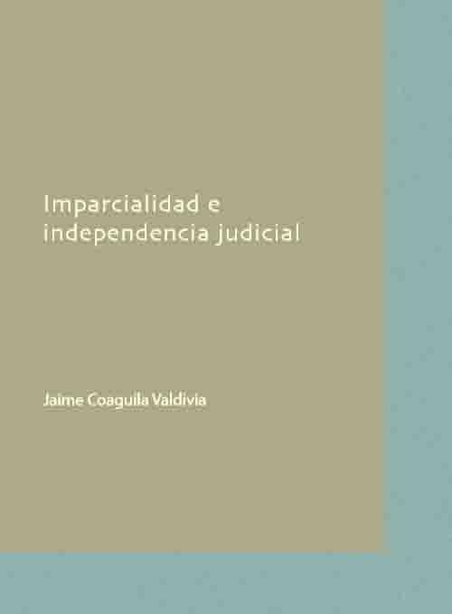 IMPARCIALIDAD E INDEPENDENCIA JUDICIAL