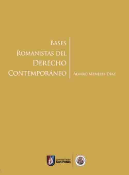 BASES ROMANISTAS DEL DERECHO CONTEMPORÁNEO
