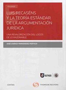 LUIS RECASENS Y LA TEORIA ESTANDAR DE LA ARGUMENTACION JURIDICA