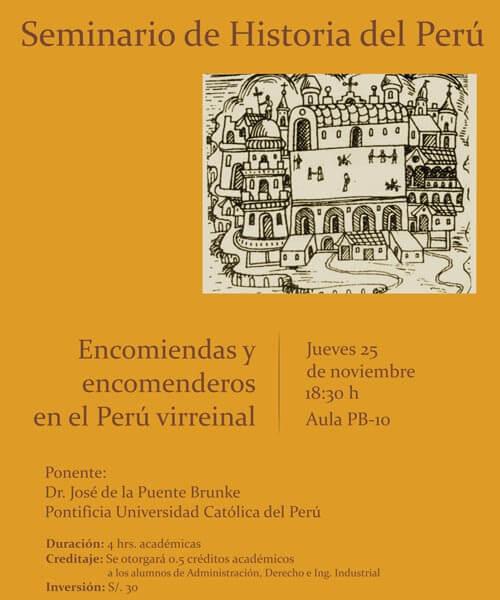 37. Afiche Seminario de Historia del Perú Encomiendas y encomenderos en el Perú virreynal Noviembre 2010