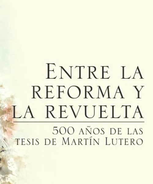 83. EFEMERIDES 2017 500 Años de la Reforma Protestante