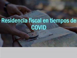Residencia fiscal en tiempos de covid